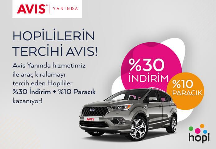 Hopililer AVIS Yanında'da %30 İndirim ve %10 Paracık Kazanırken Araçları İstediği Adrese Geliyor!